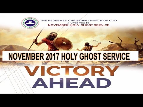 "NOVEMBER 2017- RCCG HOLY GHOST SERVICE ""Victory Ahead"""