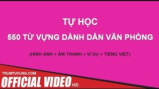 550 TỪ VỰNG DÀNH CHO VĂN PHÒNG (Phụ đề+ Hình Ảnh) FULL HD