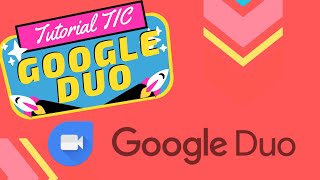 Tutorial TIC | Google Duo.
