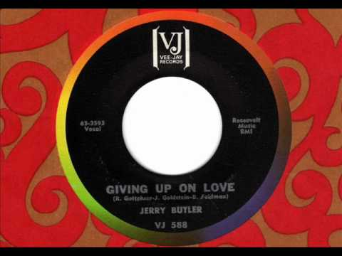 JERRY BUTLER  Giving up on love  60s Chicago Soul