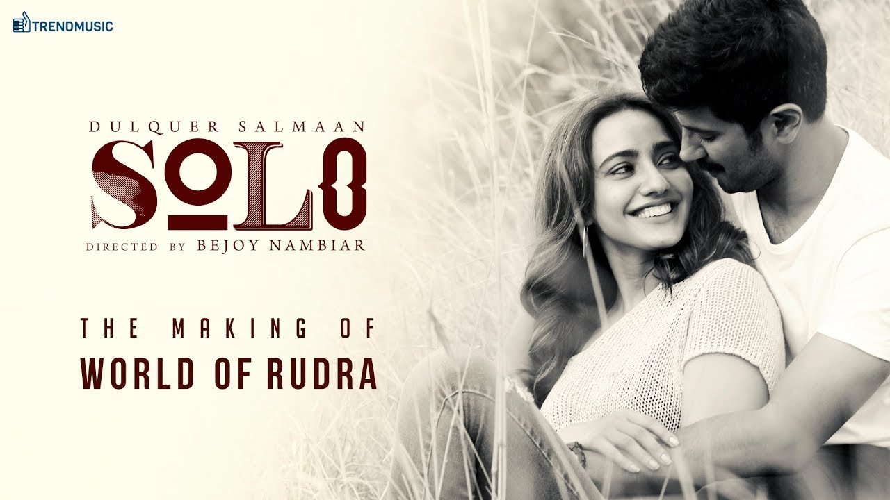 The Making Of Solo - World of Rudra | Dulquer Salmaan, Bejoy Nambiar | Trend Music