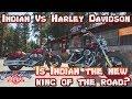Indian Motorcycle vs Harley Davidson Motorcycles- Is Indian motorcycles the New King of the Road?