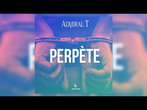 Youtube: Admiral T – Perpète