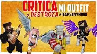 CRITICANDO outfits del #TEAMSAMYMORO, | Roast your Roblox Avatar | Critica mi Outfit de ROBLOX!