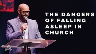 THE DANGER OF FALLING ASLEEP IN CHURCH