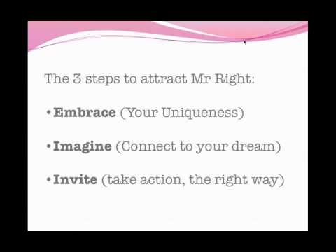 How to attract your Mr Right & have the love life you desire