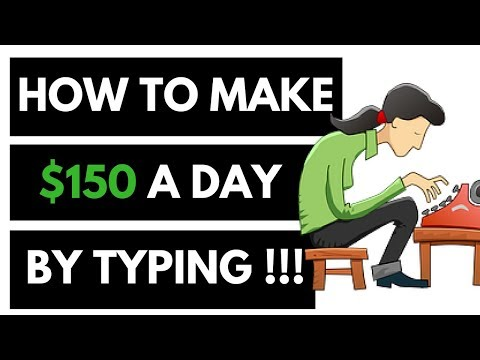 How to make 150 a day by typing - How to make money typing online