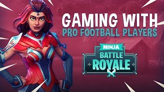 Gaming With Pro Football Players?! - Fortnite Battle Royale Gameplay - Ninja