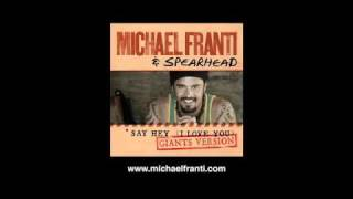 Michael Franti & Spearhead - Say Hey (I Love You) - Giants Version