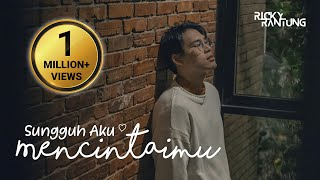 Ricky Rantung - Sungguh Aku Mencintaimu | Official Music Video