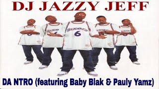 DJ Jazzy Jeff Da Ntro (ft. Baby Blak & Pauly Yamz)