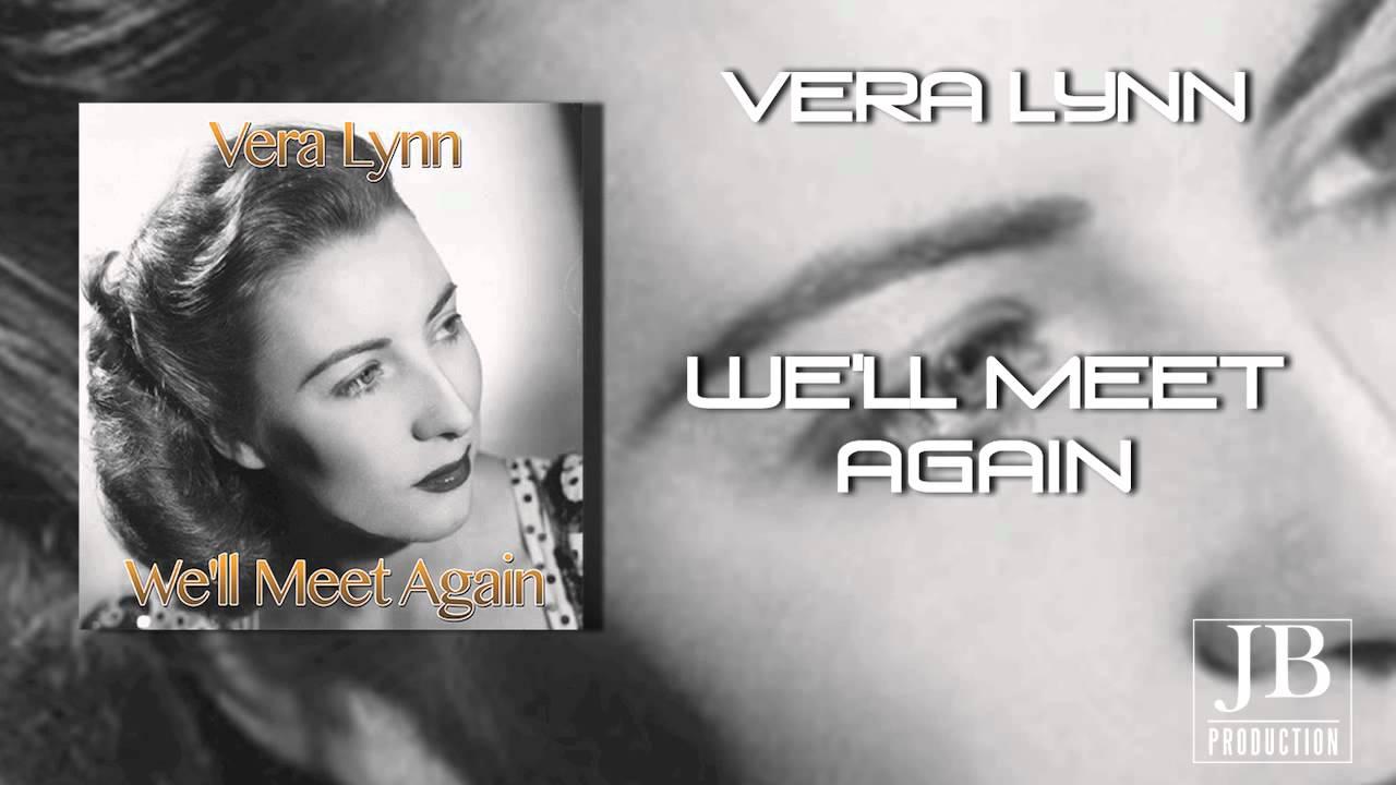 vera lynn singing well meet again lyrics