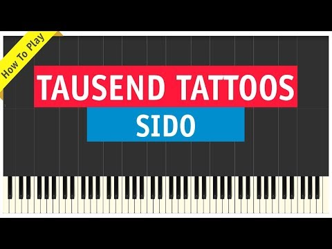 Sido - Tausend Tattoos - Piano Cover (Tutorial & Klavier Noten)