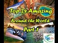 Top 24 Amazing Beautiful Attraction Place Around the world # 7810125 Part 1