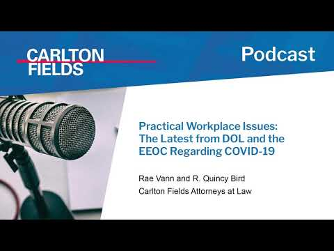 Practical Workplace Issues: The Latest From DOL And The EEOC Regarding COVID-19