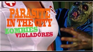 Parasite In The City Zombies Violadores