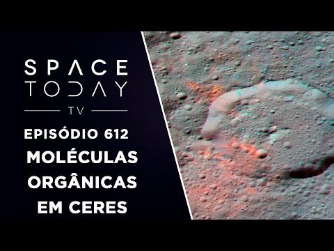 Moléculas Orgânicas Em Ceres - Space Today TV Ep.612