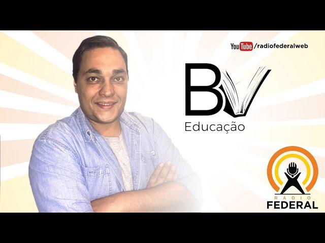 RADIO FEDERAL - AO VIVO - BV Educação 06_05_2021