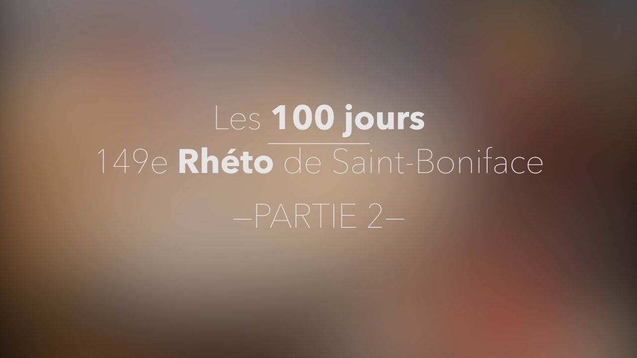 100 jours Rhéto Saint-Boni [PARTIE 2]