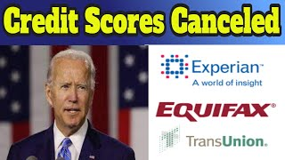 Joe Biden Cancels 3 Major Credit Bureaus Credit Scores 2021. #short