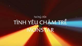 Hướng dẫn guitar đệm hát TÌnh yêu chậm trễ Monstar intro hợp âm cực chuẩn