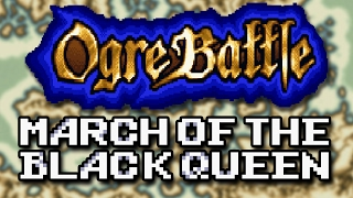 Ogre Battle: The March of the Black Queen - Overlooked SNES Gem - Casp