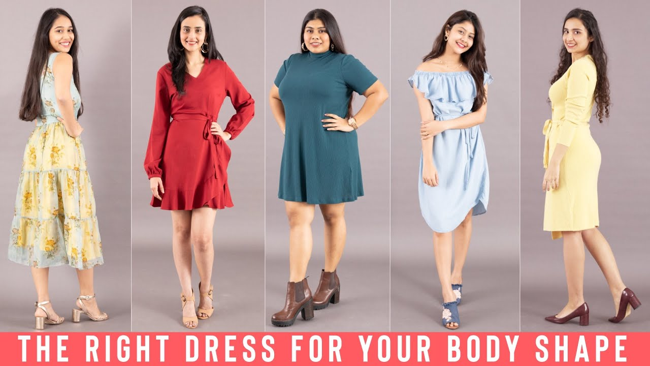 How To Pick The Right Dress For Your Body Type