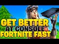 How To ACTUALLY Get Better At Console Fortnite FAST! (Fortnite PS4 + Xbox Tips)