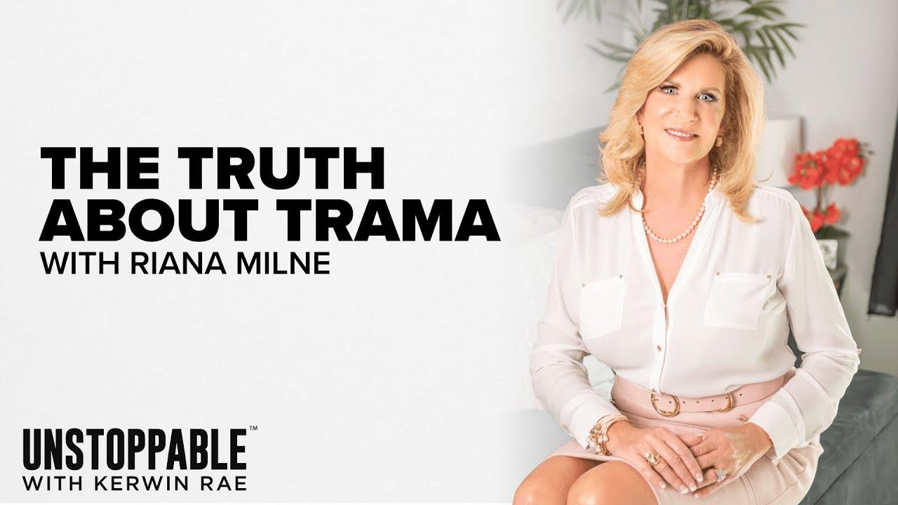 The Truth About Trauma | Riana Milne | S2E12