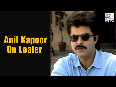Anil Kapoor Gets Candid About His Movie Loafer