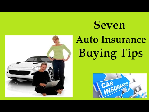 Seven Auto Insurance Buying Tips
