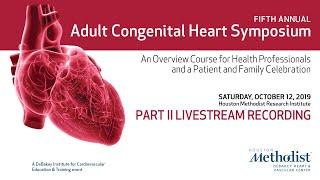 Adult Congenital Heart Symposium 2019 - Part II LiveStream Recording (October 12, 2019)