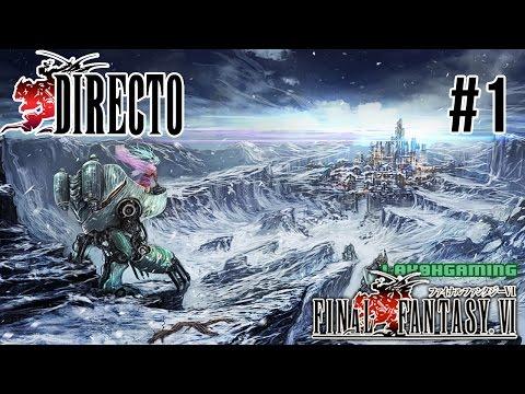 Final Fantasy VI - Guía - Directo #1 - Español - Revivimos una leyenda de los Jrpg - Snes - Retro
