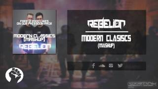 Rebelion -  Modern Classics (Mashup) FREE [TRACK]