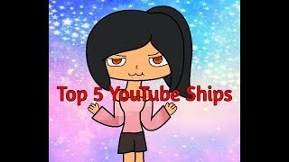Top 5 Youtube Ships