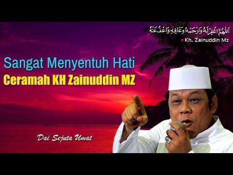 Sangat Menyentuh Hati - Ceramah KH Zainuddin MZ
