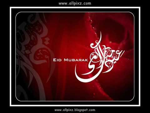 Eid Mubarak new Songs Eid ul adha Mubarak new songs 2011post by Allpixz