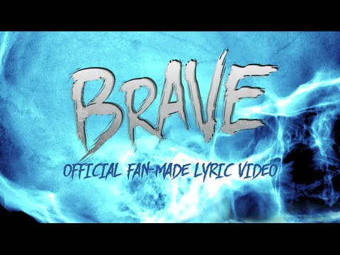 BRAVE (Official Fan-Made Lyric Video) SUMO CYCO