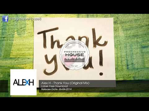 Alex H - Thank You (Original Mix) [Free Download]