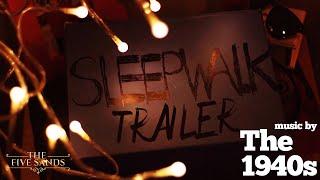 Sleepwalk Official Trailer