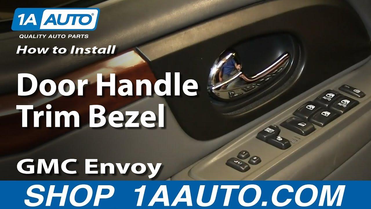 How To Replace Interior Door Handle Bezel 02 06 Gmc Envoy