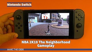 Nintendo Switch: NBA 2K18 The Neighborhood Gameplay