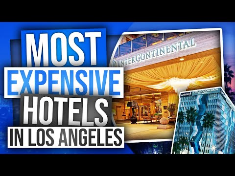 The TOP 15 MOST EXPENSIVE & LUXURIOUS Hotels In LOS ANGELES