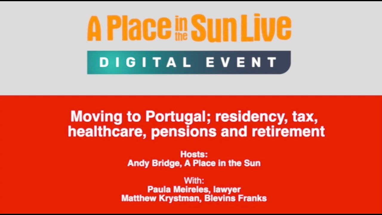 Download Session 6: Moving to Portugal; residency, tax, healthcare, pensions and retirement
