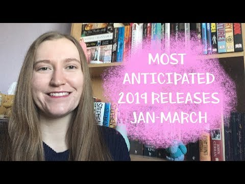 Most Anticipated Releases of 2019: Jan-March