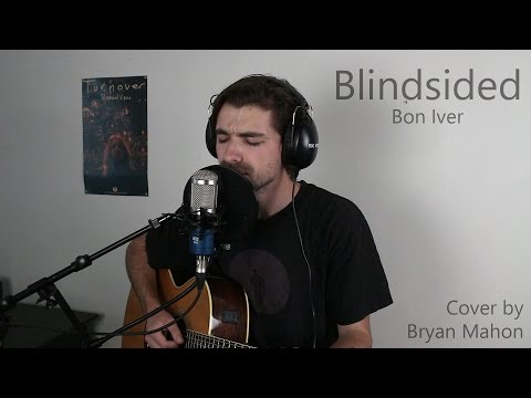 """Blindsided"" - Bon Iver (Cover by Bryan Mahon)"