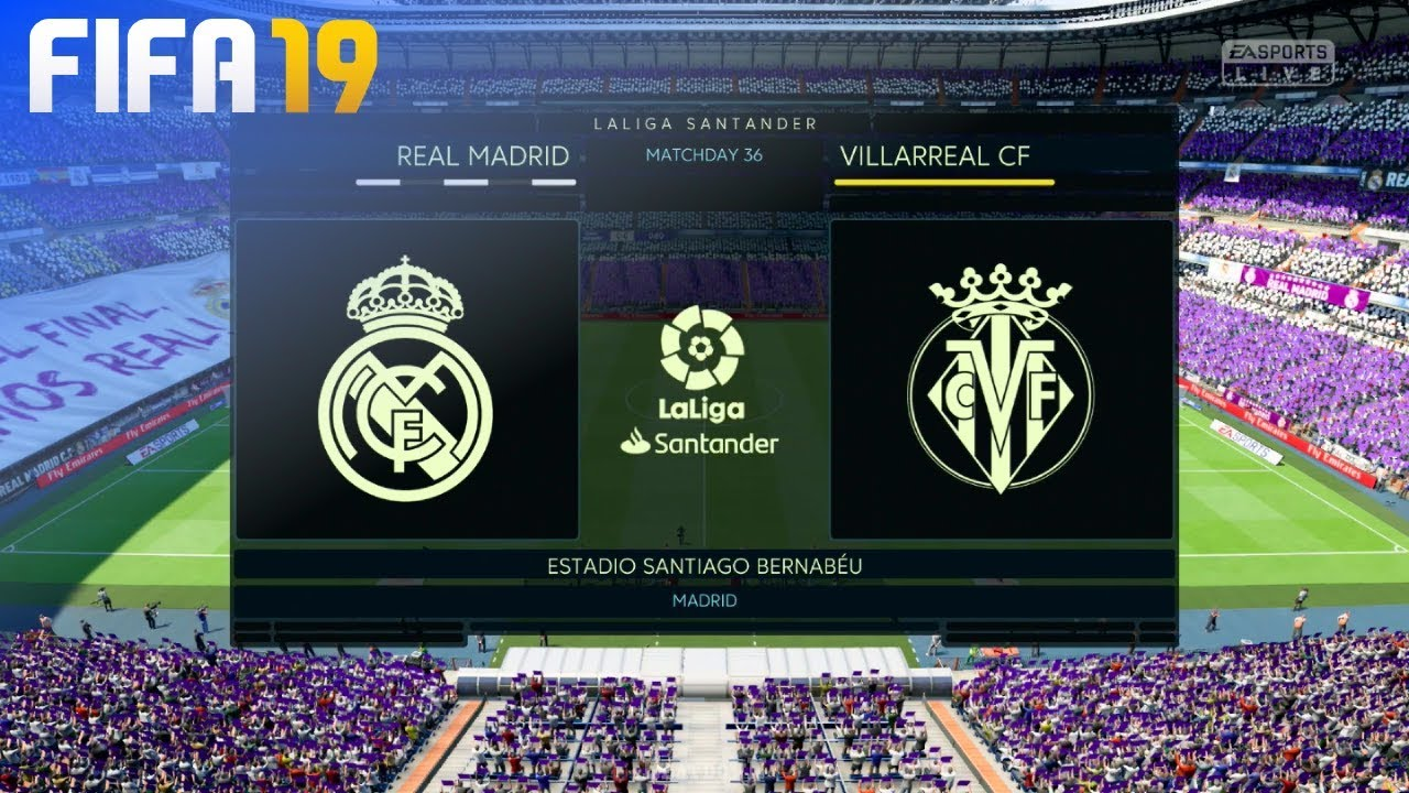 Fifa 19 Real Madrid Vs Villarreal Cf Estadio Santiago