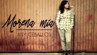 Morena Mía (Cover) - Any Ceballos @anyceballos15 YouTube Videos