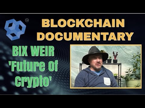 Blockchain Documentary - Bix Weir future of cryptocurrency road to roota