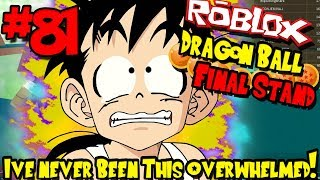 I'VE NEVER BEEN THIS OVERWHELMED EVER! | Roblox: Dragon Ball Final Stand - Episode 81